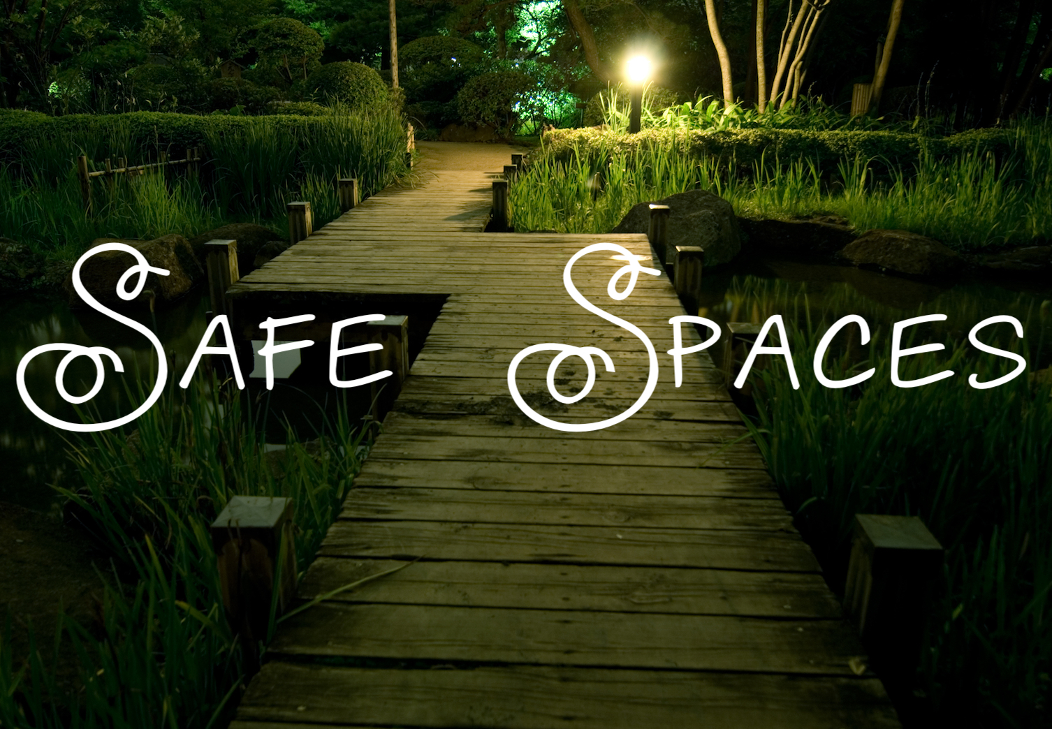 Safe Spaces (What Is a Safe Space and How Do We Consciously Create One?)